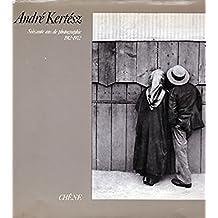 André Kertész. Soixante ans de photographie 1912-1972