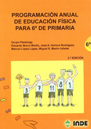 Programación anual de Educación Física para 6º de Primaria (Educación Física. Programación y diseño curricular en Primaria) - 9788497291514