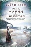 Libros Descargar en linea Hacia los mares de la libertad Trilogia del arbol Kauri 1 B DE BOLSILLO (PDF y EPUB) Espanol Gratis
