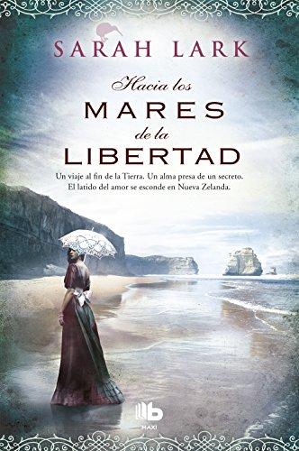 Hacia los mares de la libertad (Trilogía del árbol Kauri 1) (B DE BOLSILLO)