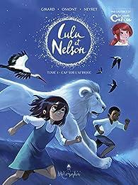Lulu et Nelson, tome 1 : Cap sur l'Afrique par Charlotte Girard