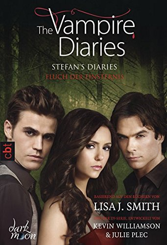 The Vampire Diaries - Stefan's Diaries - Fluch der Finsternis (The Vampire Diaries - Stefan's Diaries-Reihe, Band 6)