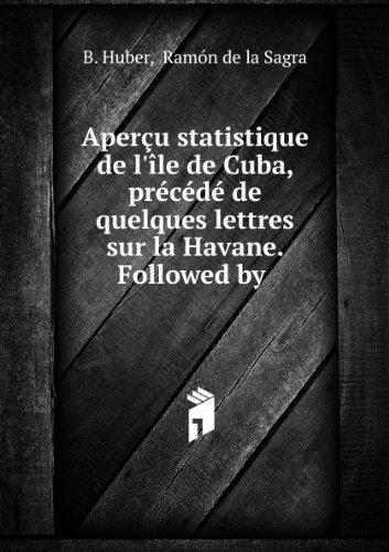 aperau-statistique-de-larle-de-cuba-praccacdac-de-quelques-lettres-sur-la-havane-followed-by-
