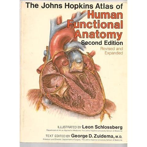 The Johns Hopkins Atlas of Human Functional Anatomy Enlarged 2nd edition by Schlossberg, Professor Leon, (Johns Hopkins Atlas)