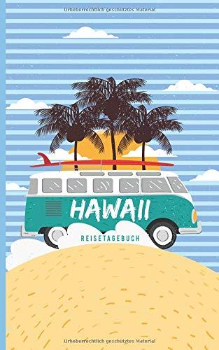 Hawaii Reisetagebuch: Eintragebuch mit 50 Doppelseiten für Tagebucheinträge & 15 Seiten für Notizen, Vintage Van, Bully