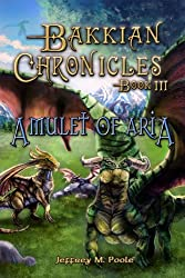 Amulet of Aria (Bakkian Chronicles Book 3) (English Edition)
