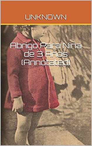 Abrigo Para Niña de 3 Años (Annotated) por Unknown