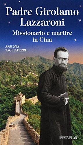 padre-girolamo-lazzaroni-missionario-e-martire-in-cina-blu-messaggeri-damore