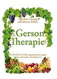 Das Große Gerson Buch: Die bewährte Therapie gegen Krebs und andere Krankheiten