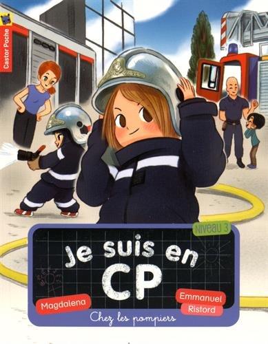 Je suis en CP, Tome 13 : Chez les pompiers