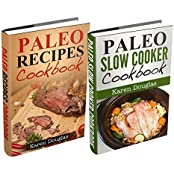 """(2 Book Bundle) """"Paleo Diet Recipes"""" and """"Paleo Slow Cooker Recipes"""" (English Edition)"""