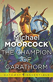 The Champion of Garathorm (Hawkmoon: Count Brass Book 2) by [Moorcock, Michael]