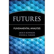 Futures: Fundamental Analysis by Jack D. Schwager (1995-05-29)