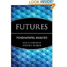 Futures: Fundamental Analysis (Wiley Finance Book 41)