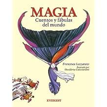 Magia. Cuentos y fábulas del mundo (Colorín colorado)