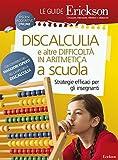 Discalculia e altre difficoltà in matematica a scuola. Strategie efficaci per gli insegnanti. Con Contenuto digitale per download e accesso on line