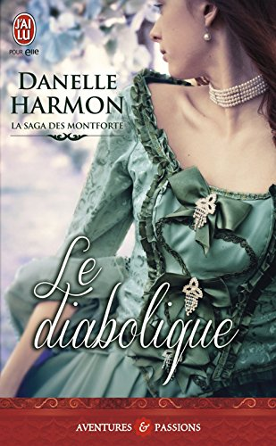 La saga des Montforte (Tome 4) - Le diabolique par Danelle Harmon