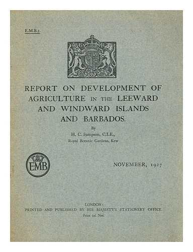 Report on development of agriculture in the Leeward and Windward Island and Barbados / by H. C. Sampson.