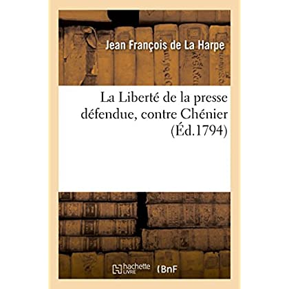 La Liberté de la presse défendue, contre Chénier