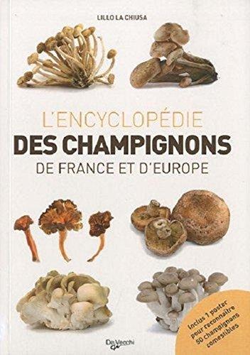 Le grand livre des champignons de France et d'Europe : Avec un poster