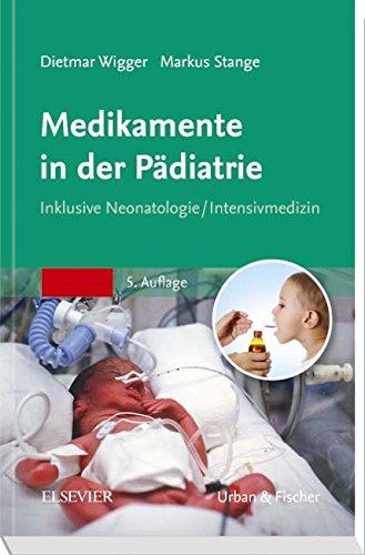 Medikamente in der Pädiatrie: Inklusive Neonatologie/ Intensivmedizin - Taschenbuch Medikamenten