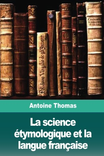 La science tymologique et la langue franaise