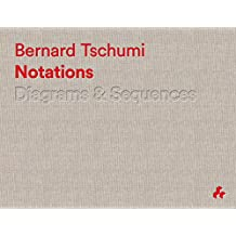 [(Notations : Diagrams and Sequences)] [By (author) Bernard Tschumi] published on (August, 2014)