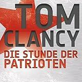 Die Stunde der Patrioten - Tom Clancy