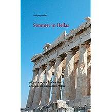 Sommer in Hellas: Südpeloponnes Lesbos Korfu Chalkidiki Naxos Mani Athen
