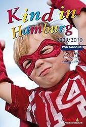 Kind in Hamburg 2009/2010: 1.000 Tipps für drinnen und draußen