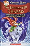 Geronimo Stilton and the Kingdom of Fantasy #7: The Enchanted Charms (Geronimo Stilton: Kingdom of Fantasy)