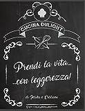 Cucina Dulight: Prendi la vita... con leggerezza!