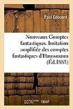 Telecharger Livres Nouveaux Comptes fantastiques imitation amplifiee des comptes fantastiques d Haussmann (PDF,EPUB,MOBI) gratuits en Francaise