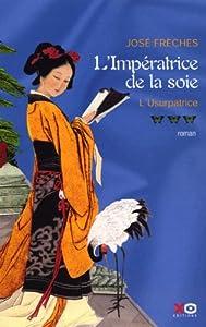 """Afficher """"L'impératrice de la soie n° 03 L'usurpatrice"""""""