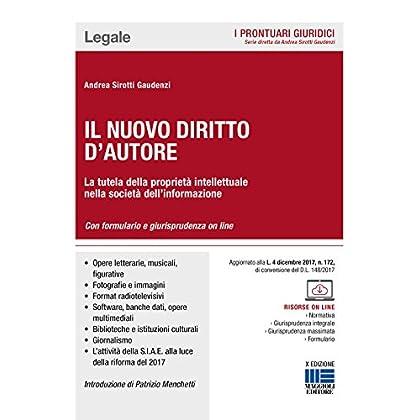 Il Nuovo Diritto D'autore. La Tutela Della Proprietà Intellettuale Nella Società Dell'informazione