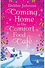 Coming Home to the Comfort Food Cafe: The perfect cosy and heartwarming Christmas romantic comedy Paperback