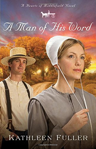 A Man Of His Word A Hearts Of Middlefield Novel