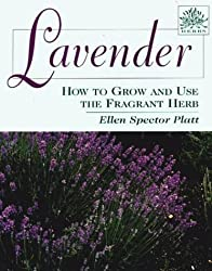 Lavender: How to Grow and Use the Fragrant Herb by Ellen Spector Platt (1999-06-01)