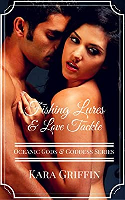 Fishing Lures & Love Tackle (Oceanic Gods & Goddess Series Book 1)