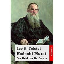 Hadschi Murat: Der Held des Kaukasus