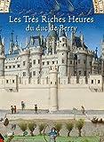 Les très riches heures du duc de Berry - Un livre-cathédrale