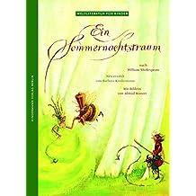 Ein Sommernachtstraum: Nach William Shakespeare (Weltliteratur für Kinder)