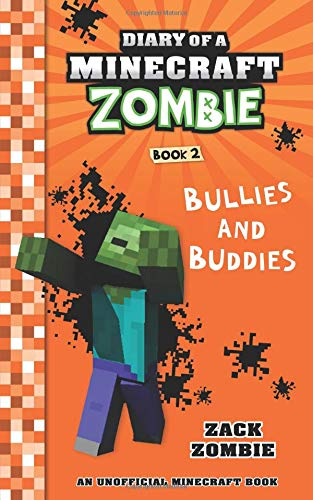 Diary of a Minecraft Zombie Book 2: Bullies and Buddies