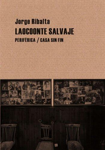 Laocoonte salvaje (Pequeños tratados) por Jorge Ribalta