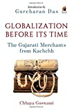Globalization before its Time: Gujarati Traders in the Indian Ocean