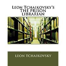 Leon Tchaikovsky's THE PRISON LIBRARIAN