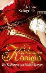 Die schwarze Königin: Ein Katharina von Medici-Roman