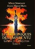 Les chroniques de l'empire Ntu : Tome 1, Genèse et conquêtes