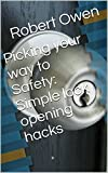 Picking your way to Safety:  Simple lock opening hacks