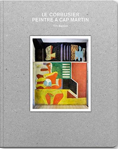 Le Corbusier, peintre à Cap-Martin par Tim Benton